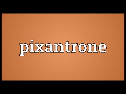 Pixantrone Meaning