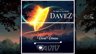 Video DaveZ   My Night In The World Vocal Version