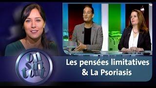 Les pensées limitatives & La Psoriasis