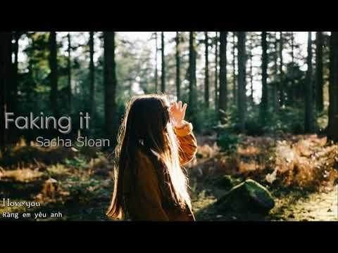 (vietsub) Faking it - Sasha Sloan - Thời lượng: 2 phút, 49 giây.