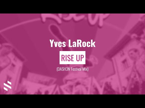 Yves LaRock - Rise Up (DASH3N Festival Mix)