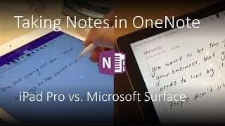 Taking notes in OneNote - iPad Pro vs Surface