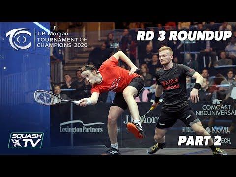 Squash: J.P. Morgan Tournament of Champions 2020 - Men's Rd 3 Roundup [Pt.2]