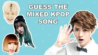 Guess The Mixed Kpop Song