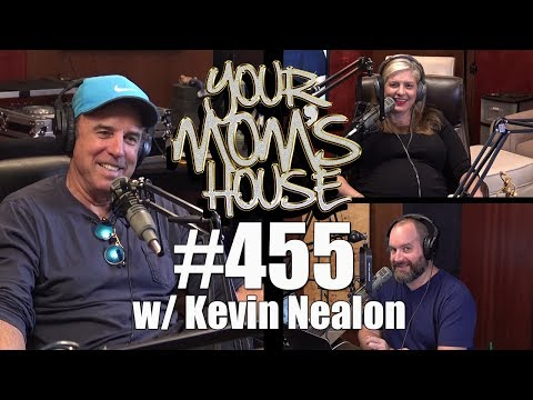 Your Mom's House Podcast - Ep. 455 w/ Kevin Nealon (видео)