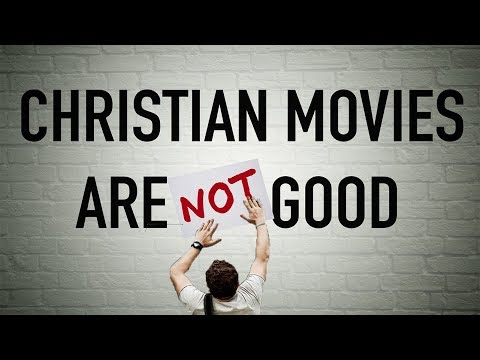 Why Christian Movies are BAD | The Problem with Christian Media