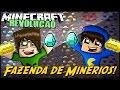 Minecraft: A REVOLUÇÃO - FAZENDA DE MINÉRIOS! #4