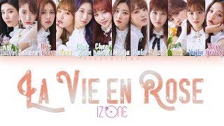 Video IZ*ONE (아이즈원) - La Vie en Rose (라비앙로즈) [HAN|ROM|ENG Color Coded Lyrics] MP3, 3GP, MP4, WEBM, AVI, FLV November 2018