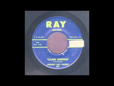 Johnny Ray Harris – Cajun Weekend – Rockabilly 45