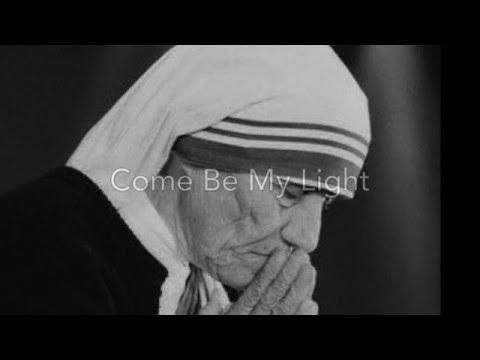 Come Be My Light - Mother Teresa Song / Hymn (St Teresa of Kolkata [Calcutta])