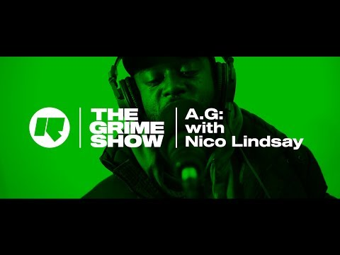 THE GRIME SHOW | A.G WITH NICO LINDSAY @RinseFM @Ayy_G  @NicoLindsay