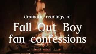 Video A Dramatic Reading of Fall Out Boy Fan Confessions Read by Fall Out Boy MP3, 3GP, MP4, WEBM, AVI, FLV Januari 2018