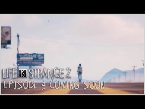 Life is Strange 2 - Episode 4 Coming Soon