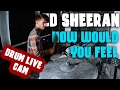 Ed Sheeran - How Would You Feel (Paean) [Live] | Pablo BigBoy Drums