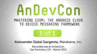 Mastering C2DM: The Android Cloud to Device Messaging Framework