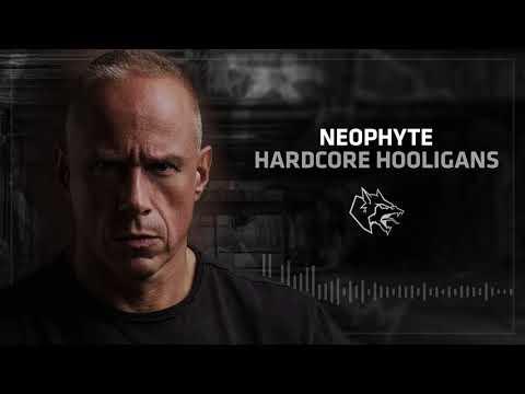 Neophyte - Hardcore Hooligans