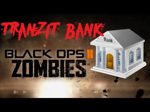 Black Ops 2 Tranzit Zombies: How the Bank Works and Misconceptions