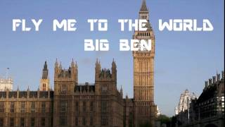 Fly me to the World episode three - Big Ben