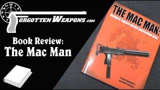 Book Review - The Mac Man: Gordon B Ingram and His Submachine Guns