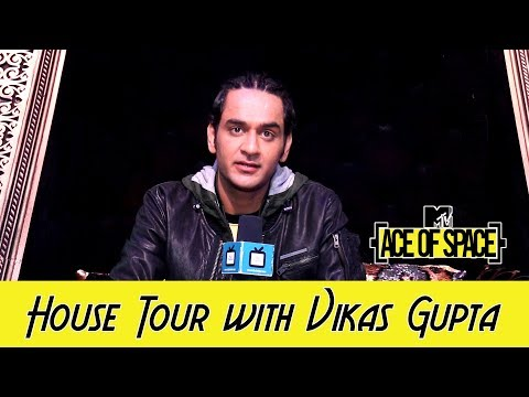 House tour of MTV Ace of Space with Vikas Gupta