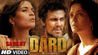 Nonton Dard Video Song   Sarbjit   Randeep Hooda  Aishwarya Rai Bachchan   Sonu Nigam  Jeet Gannguli  Jaani Film Subtitle Indonesia Streaming Movie Download