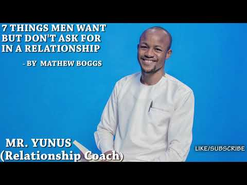 7 THINGS MEN WANT BUT DON'T ASK FOR IN A RELATIONSHIP