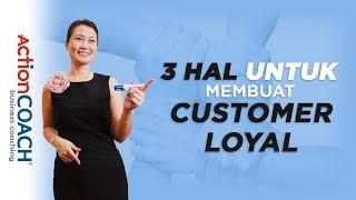 Video 3 Hal ini untuk membuat Customer Loyal -  ActionCOACH Jakarta, Indonesia MP3, 3GP, MP4, WEBM, AVI, FLV Oktober 2018