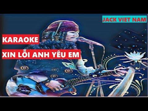 [KARAOKE]: XIN LỖI ANH YÊU EM (COVER) JACK VIETNAM - Thời lượng: 4 phút, 10 giây.