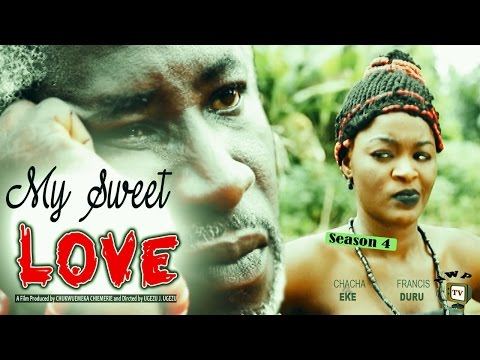 My Sweet Love Season 4    -  2016 Latest  Nigerian Nollywood Movie