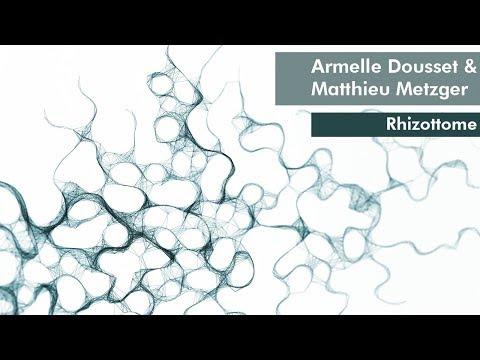 Rhizottome | Armelle Dousset & Matthieu Metzger