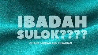 Video Ibadah Sulok?? - Ustadz Farhan Abu Furaihan MP3, 3GP, MP4, WEBM, AVI, FLV Mei 2019