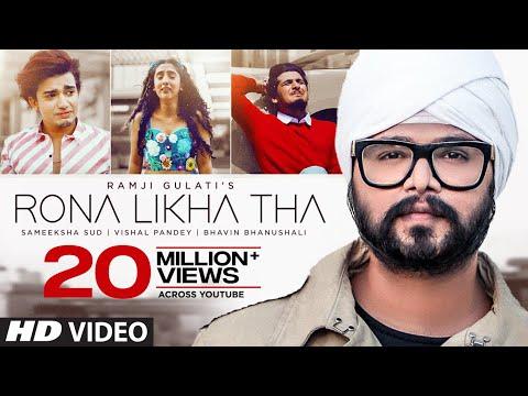 Rona Likha Tha Song | Ramji Gulati | Vishal Pandey, Sameeksha Sud, Bhavin Bhanushali | T-Series