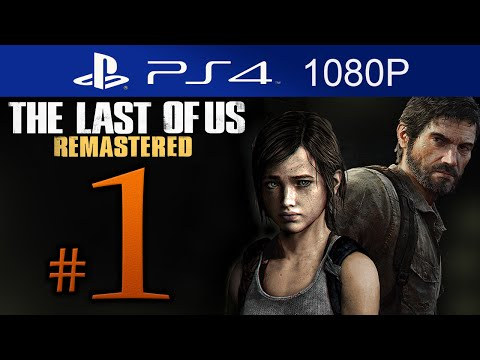 Part 1 - The Last Of Us Remastered Walkthrough Part 1 The Last Of Us Remastered Walkthrough Part 1 The Last Of Us Remastered Walkthrough Part 1 The Last Of Us Remastered Walkthrough Part 1 Part...
