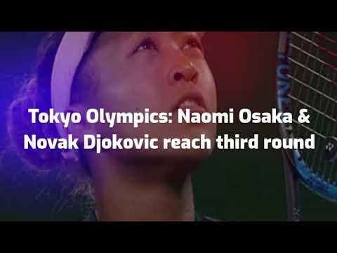 Tokyo Olympics: Naomi Osaka & Novak Djokovic reach third round || Hidden Eye
