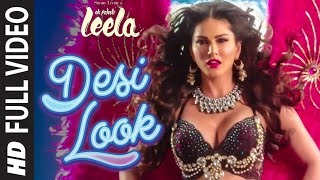 Desi Look  Full Video Song   Sunny Leone   Kanika Kapoor   Ek Paheli Leela