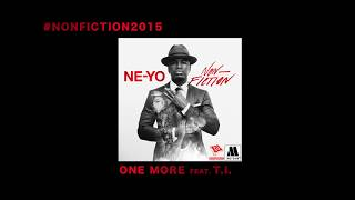 Read and translate Ne-Yo - One More (feat. T.I.) lyrics. | Excuse me,, You look like you just got off of work, and if I may assume, baby, You work hard but...