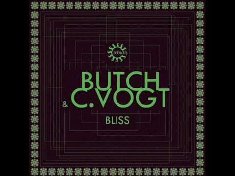 Butch & C. Vogt - Bliss (Original Mix)