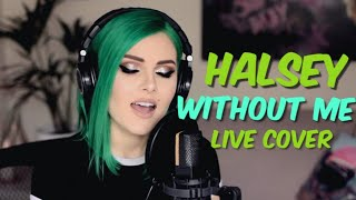 Halsey - Without Me (Live Cover)