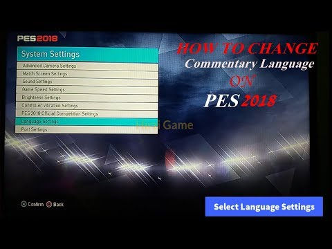 How To Change Commentary Language On PES 2018