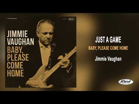 Jimmie Vaughan ~ Just A Game ~ Baby, Please Come Home
