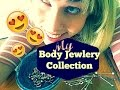 My Body Jewlery Collection!