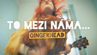 Video GINGERHEAD - To mezi náma...