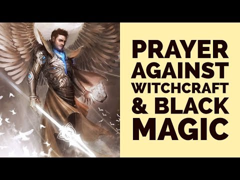 PRAYER AGAINST WITCHCRAFT AND BLACK MAGIC