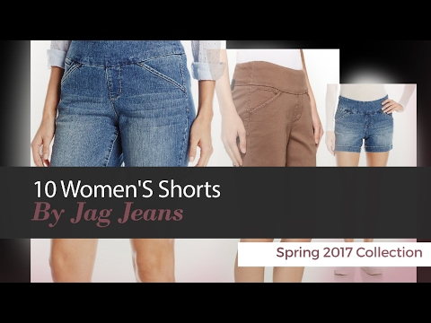 10 Women'S Shorts By Jag Jeans Spring 2017 Collection
