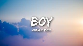 Video Charlie Puth - BOY (Lyrics / Lyrics Video) MP3, 3GP, MP4, WEBM, AVI, FLV Mei 2018