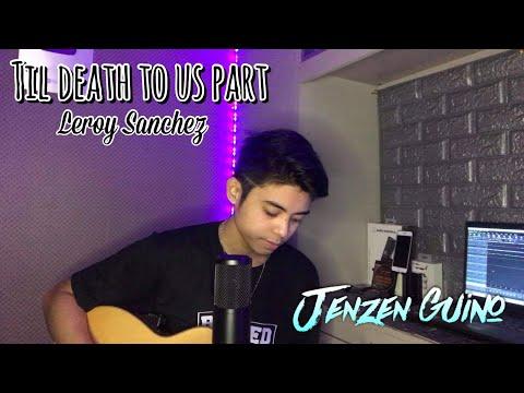 TILL DEATH DO US PART BY LEROY SANCHEZ | JENZEN GUINO COVER