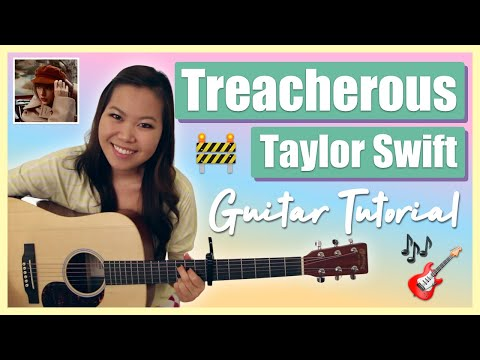 Treacherous By Taylor Swift Guitar Lesson Tunelessons