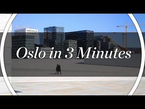 Oslo in 3 minutes