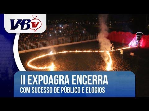 VBTv | II Expoagra encerra com sucesso de p�blico e elogios