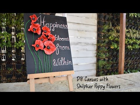DIY Canvas with Shilpkar Poppy Flowers